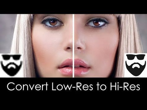 Photoshop Convert Low Resolution To High Resolution Up Scaling Up Rezzing Youtube