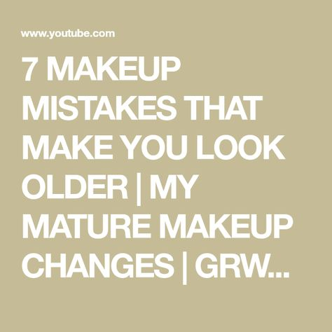 7 MAKEUP MISTAKES THAT MAKE YOU LOOK OLDER | MY MATURE MAKEUP CHANGES | GRWM SANDRA HART - YouTube #maturemakeup 7 MAKEUP MISTAKES THAT MAKE YOU LOOK OLDER | MY MATURE MAKEUP CHANGES | GRWM SANDRA HART - YouTube