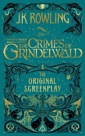 Fantastic Beasts The Crimes Of Grindelwald The Original Screenplay By J K Rowling Audio Fantastic Beasts Book Fantastic Beasts Fantastic Beasts Grindelwald
