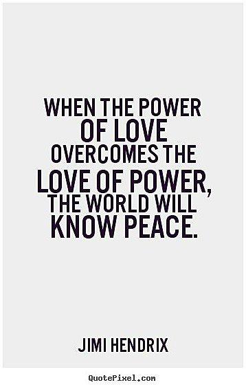 Tattoos Tattoo Spiritualtattooideas Life Sayings When The Power Of Love Overcomes The Love Of Power The W Power Of Love Quotes Empathy Quotes True Quotes