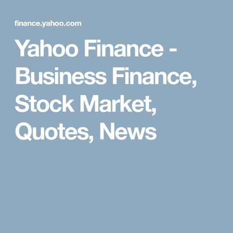Yahoo Finance Business Stock Market Quotes News