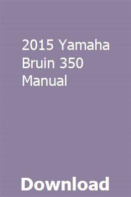 2015 Yamaha Bruin 350 Manual Owners Manuals Holden Barina Manual