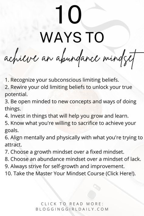 Learn 10 ways to achieve an abundance mindset and become successful by learning how to change your life. You can change your life in six months if you just stick to these abundance mindset tips! Learn how to smash your goals and get things done fast by learning how to change your mind & change your life for the better! #abundancemindset #tipsforsuccess #howtoachieveyourgoals #howtochangeyourlife #howtochangeyourmind #howtobesuccessful #howtobecomesuccessful #mindsettips #habitsofsuccessfulpeople