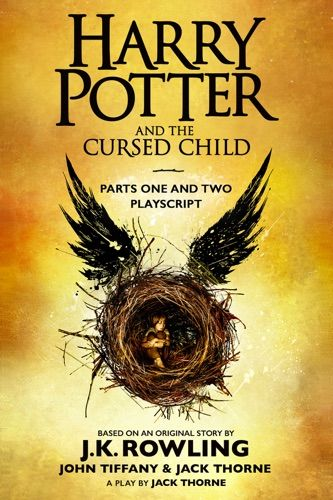 Read Download Harry Potter And The Cursed Child Parts One And Two The Official Playscript Of The Origi Harry Potter Cursed Child Harry Potter Cursed Child