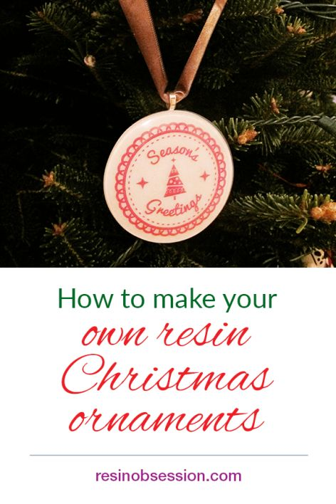 Learn how to make your own Christmas ornaments with resin.. #resin #resinobsession #DIYholiday #DIYChristmas