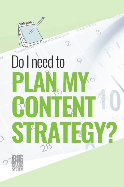 Do I Need to Plan My Content Strategy?