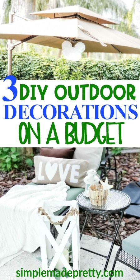 3 Diy Outdoor Decorating Ideas On A Budget All Things Home Decor