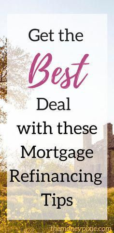 What You Need to Know When Refinancing Your Mortgage - The Money Pixie