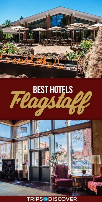 Make Your Flagstaff Stay Special at One of These Top Hotels & Inns | Hotels  in utah, Flagstaff hotels, Hotel
