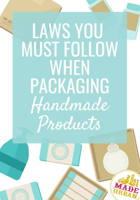 handmade products It doesnt matter how small your handmade business is or how many products you sell in a year, you must the packaging laws explained in this article. Etsy Business, Craft Business, Business Advice, Business Planning, Business Help, Online Business, Business Names, Diy Business Ideas, Event Planning