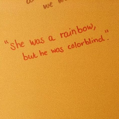 """""""he was a rainbow, but he was colourblind"""" so relatable rn omg // @lmxdolan"""