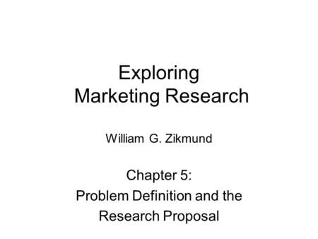 Exploring Marketing Research William G Zikmund Research Methods Study Site Proposal