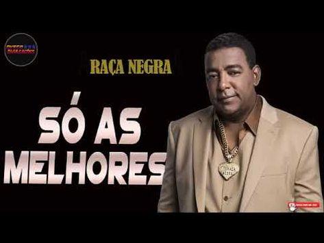 Raca Negra Sucessos Youtube Musicas Sertanejas Musicas