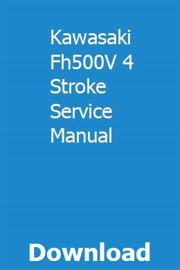 Kawasaki Fh500v 4 Stroke Service Manual Manual