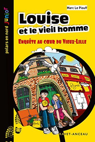 Louise Et Le Vieil Homme Enquete Au Cœur Du Vieux Lille Polars En Nord Junior T 14 Telechargemen Comic Book Cover Books Comic Books