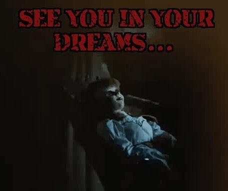 See You In Your Dreams Good Night Follow Mentaldisorder01 Mentaldisorder01 Annabelle Horrormemes Horrormo Horror Movies Dreaming Of You Instagram Posts