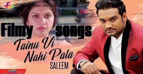 Tainu Vi Nahi Pata Song Download Mp3 Free Saleem 2020 Songs Mp3 Song New Song Download