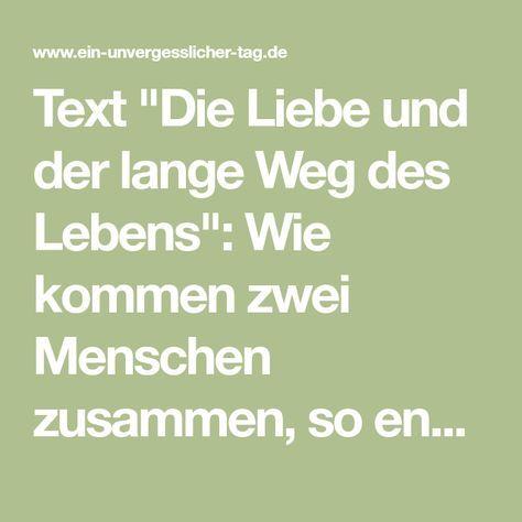 Die Liebe Und Der Lange Weg Des Lebens Schone Lesung Zur Hochzeit Liebe Texte Goldene Hochzeit Text Hochzeit