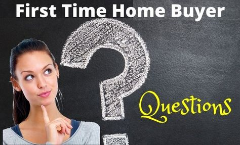 Top 20 First Time Home Buyer Questions