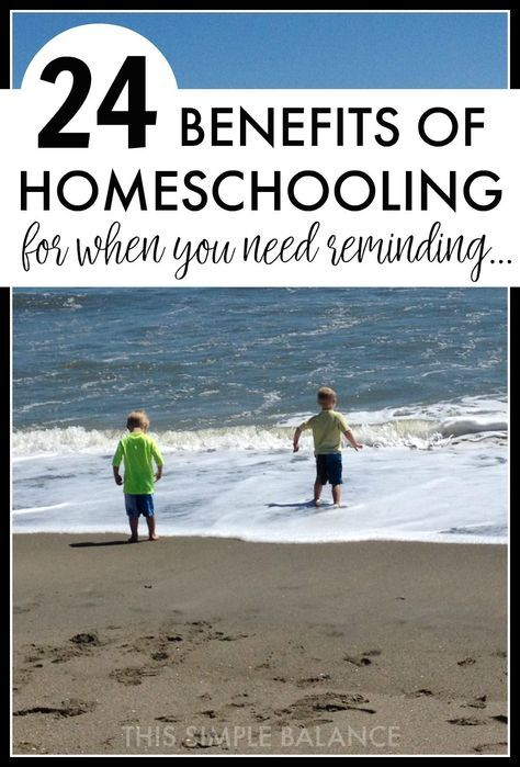 24 Benefits of Homeschooling Your Kids (from a reluctant homeschooler)