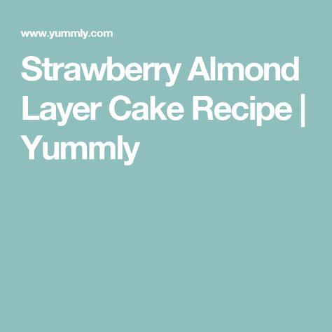 Strawberry Almond Layer Cake Recipe   Yummly