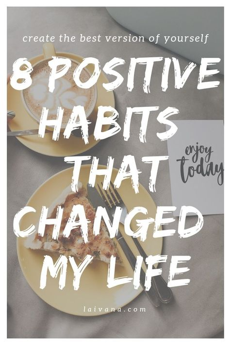 8 habits that changed my life // positive habits that have improved my life and you can start implementing them today. how I created a successful morning and night routine, how I manage my time, organize my environment etc. // personal development // self improvement // journal prompts