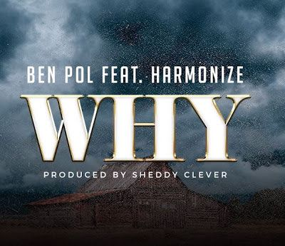 NEW AUDIO | Ben Pol Ft Harmonize Why | Mp3 Download