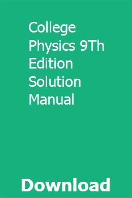 College Physics 9Th Edition Solution Manual | ertisabnia