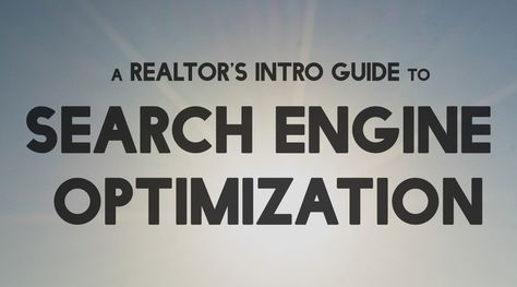 A Realtor's Intro Guide to Search Engine Optimization — RESAAS Blog