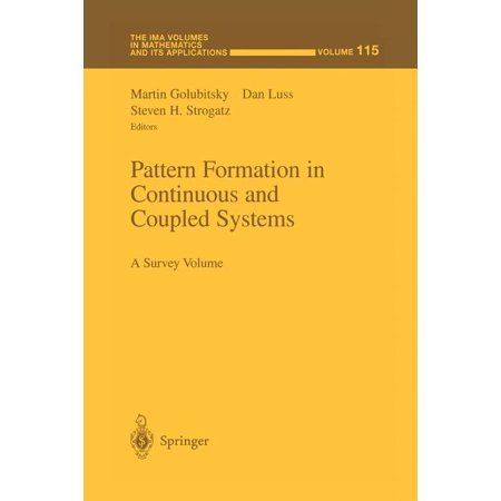 Ima Volumes in Mathematics and Its Applications: Pattern Formation in Continuous and Coupled Systems: A Survey Volume (Paperback)
