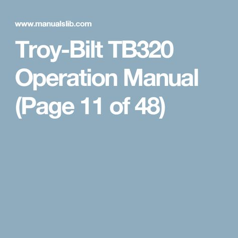 Troy-Bilt TB320 Operation Manual (Page 11 of 48) lawnmower - operation manual