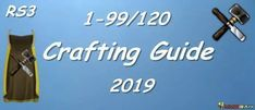 Rs3 1 99 120 Crafting Guide 2019 Crafts