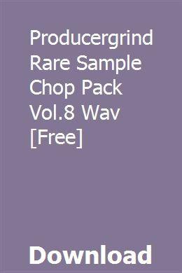 Producergrind Rare Sample Chop Pack Vol 8 Wav Free Bug Report