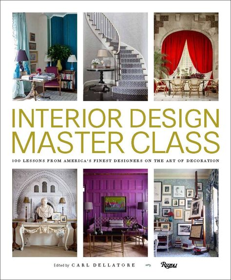 Interior Design Master Class 100 Lessons From America S Finest