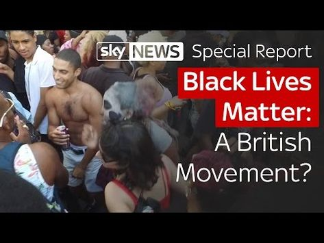 Special Report: Black Lives Matter. A British Movement? - YouTube
