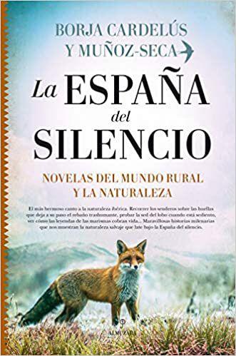La España Del Silencio Mundo Rural Presentaciones De Libros Rurales