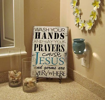 Wash Your Hands And Say Your Prayers Cause Jesus And Germs Are - Cute sayings for bathroom walls for bathroom decor ideas