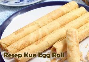 Satu Lagi Nih Resep Kue Egg Roll Yang Enak Seperti Serena Dan Monde Ternyata Mudah Lho Membuat Kue Eggroll Ini Dengan Bahan Egg Roll Yang Mudah Kue Kering Resep Dan Makanan