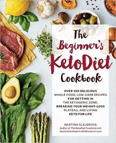 The Beginner S Ketodiet Cookbook Over 100 Delicious Whole Food