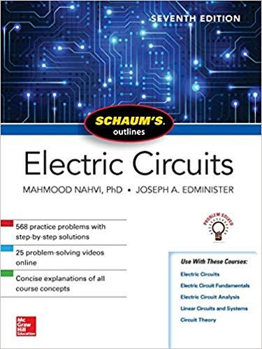 Schaum S Outline Of Electric Circuits 7th Edition By Mahmood Nahvi In 2020 Electric Circuit Electric Circuit Analysis Circuit