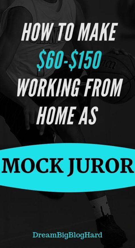 Make Money from Home as a Mock Juror   Dream Big Blog Hard
