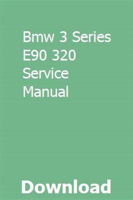 Bmw 3 Series E90 320 Service Manual Owners Manuals Chilton Repair Manual Repair Manuals