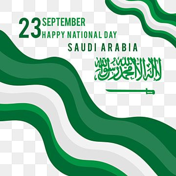 Happy National Day Saudi Arabia With Wavy Flag Arab Card Illustration Png And Vector With Transparent Background For Free Download In 2021 Happy National Day National Day Saudi National Day