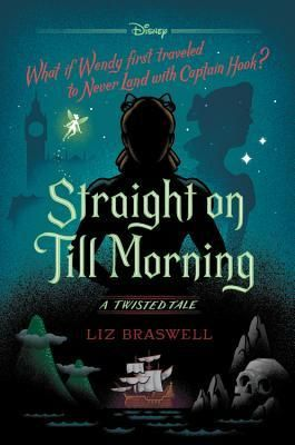 Straight On Till Morning By Liz Braswell Disney Books Books