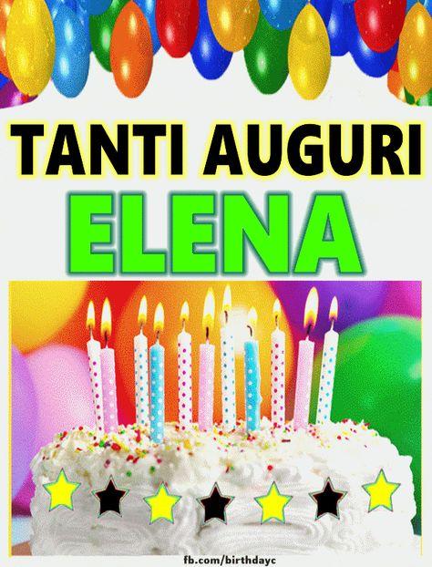 Tanti Auguri Elena Immagine Gif Nel 2020 Auguri Di Compleanno