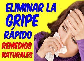 Remedios Caseros Para Curar La Gripe De Forma Natural Y Rapido Como Quitar La Gripe Con Medicamentos Ca Remedios Caseros Naturales Como Curar Resfriado Gripe