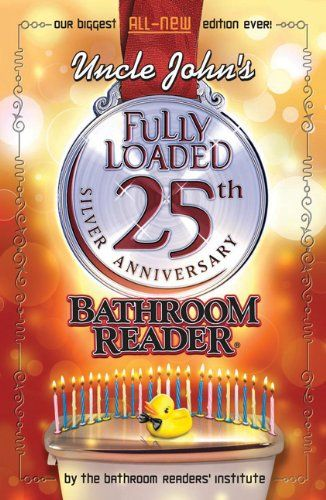 Uncle Johns Fully Loaded 25th Anniversary Bathroom Reader Uncle