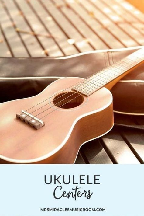 Ideas for implementing centers for ukulele in your music lessons