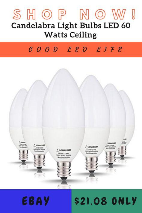 Candelabra Light Bulbs Led 60 Watts Ceiling Fan Light Bulbs Kitchen Light 6 Pack Candelabra Light Ceiling Fan With Light Light Bulbs