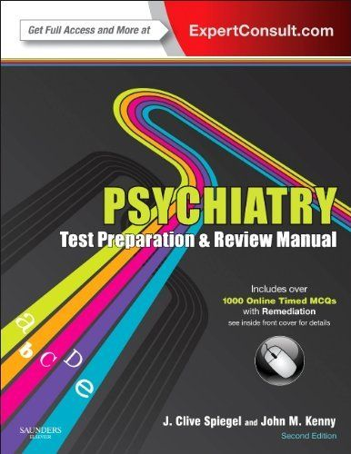 Psychiatry Test Preparation and Review Manual: Expert Consult - Online and Print, 2e by J Clive Spiegel MD. $79.53. Edition - 2. Publisher: Saunders